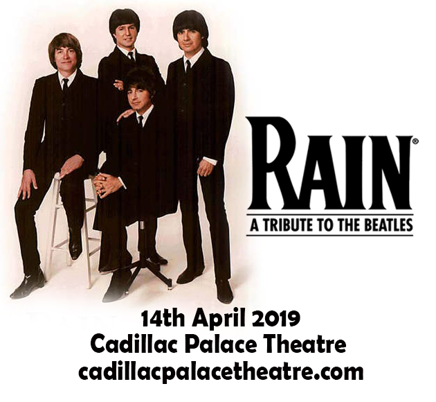 Rain - A Tribute to The Beatles at Cadillac Palace Theatre