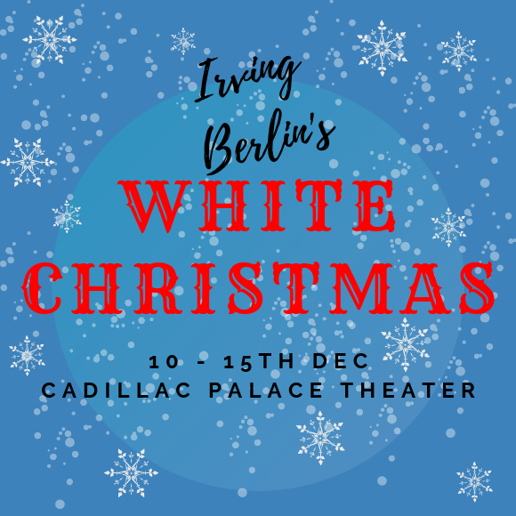 Irving Berlin's White Christmas at Cadillac Palace Theatre