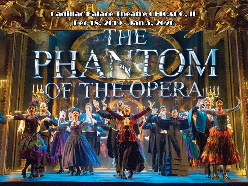 The Phantom Of The Opera at Cadillac Palace Theatre