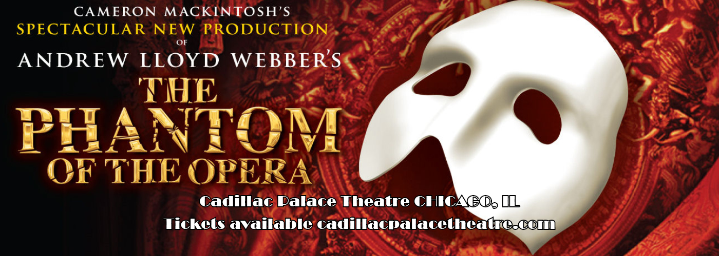 Cadillac Palace Theatre Phantom of the Opera