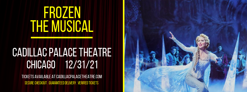 Frozen - The Musical at Cadillac Palace Theatre