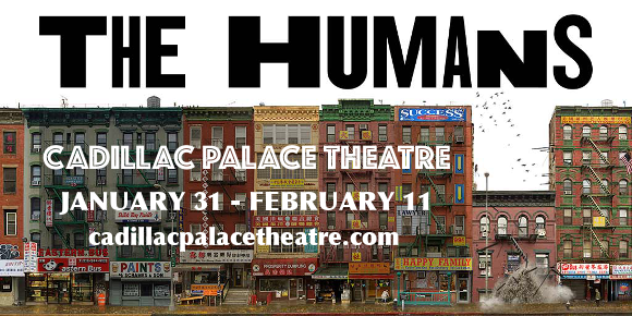 the humans cadillac palace tickets