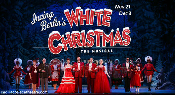 irving berlings white christmas cadillac palace theatre tickets