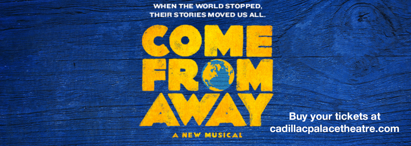 Come From Away Cadillac Palace Theatre