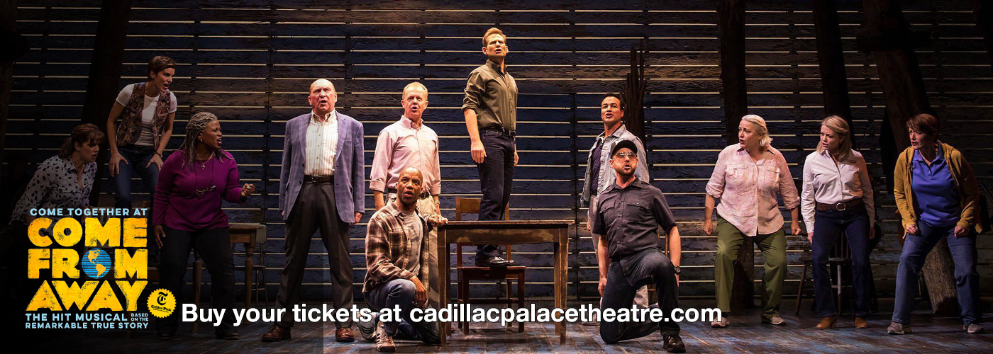 Cadillac Palace Theatre Come From Away tickets