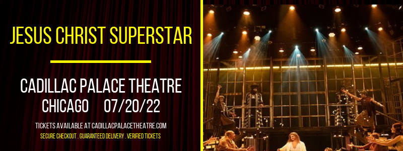Jesus Christ Superstar at Cadillac Palace Theatre